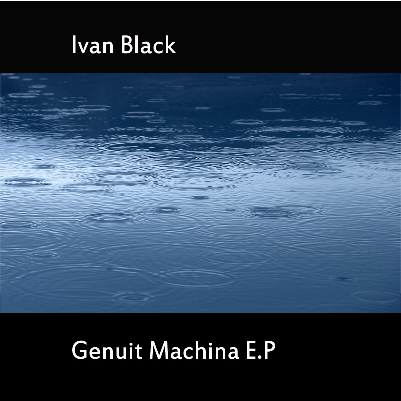 Ivan Black - Genuit Machina EP
