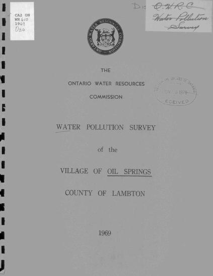 Ontario Water Resources Commission. Division of Sanitary Engineering. District Engineers Branch. - Report on a water pollution survey of the village of Oil Springs, county of Lambton
