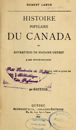 Histoire populaire du Canada; ou, Entretiens de madame Genest à ses petits-enfants.