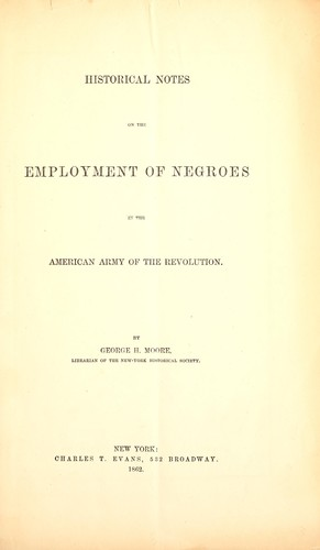 Historical notes on the employment of Negroes in the American Army of the Revolution