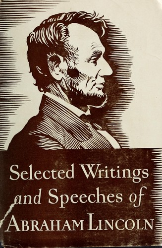 Selected writings and speeches of Abraham Lincoln