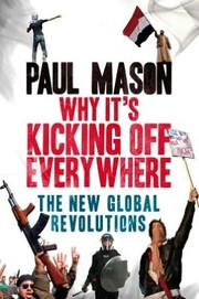 Paul Mason - Why its kicking off everywhere
