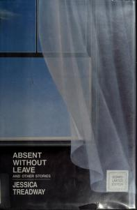 Cover of: Absent Without Leave and Other Stories | Jessica Treadway