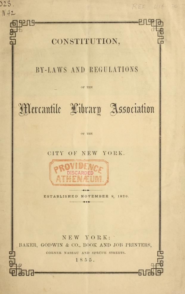 Constitution, by-laws and regulations of the Mercantile library association of the City of New York by Mercantile Library Association of the City of New-York
