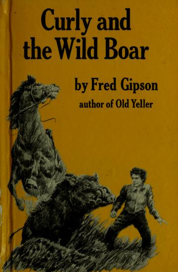 Curly and the wild boar by Fred Gipson