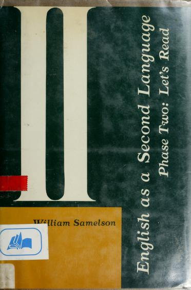 English as a second language, phase two by William Samelson