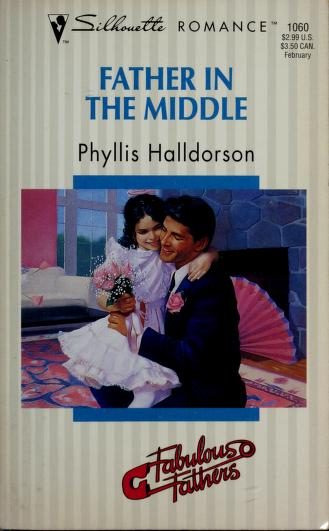 Father In The Middle (Fabulous Fathers) by Halldorson