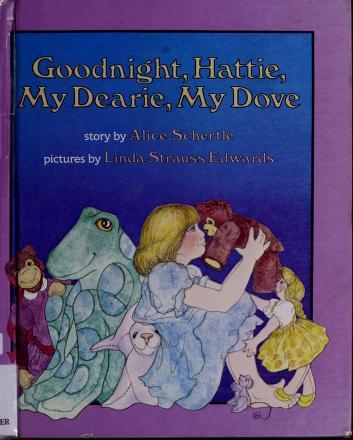 Cover of: Goodnight, Hattie, my dearie, my dove   Alice Schertle