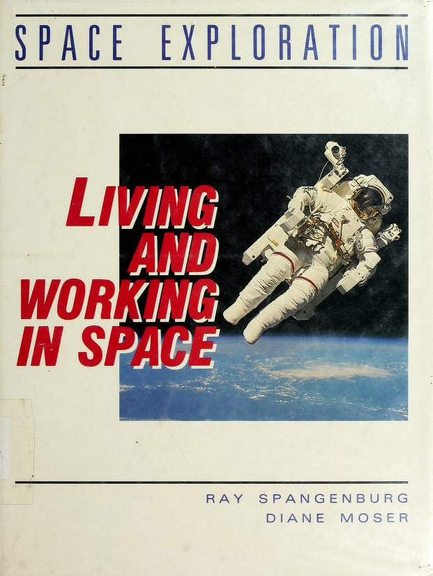 Living and working in space by Spangenburg, Ray