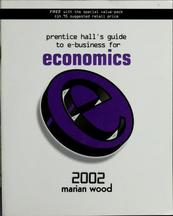 Cover of: Prentice Hall's Guide to E-Business for Economics | Prentice-Hall, Marian Burk Wood