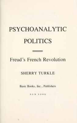 Cover of: Psychoanalytic politics | Sherry Turkle