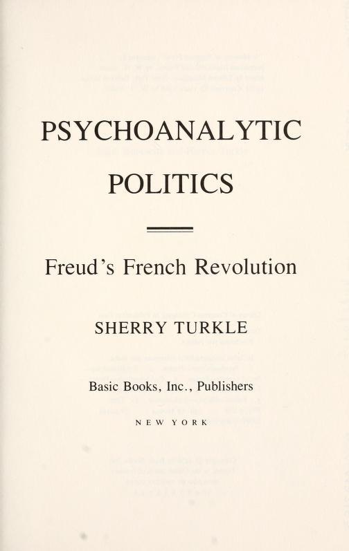 Psychoanalytic politics by Sherry Turkle