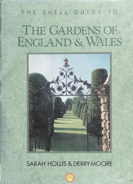 The Shell guide to the gardens of England and Wales by Sarah Hollis