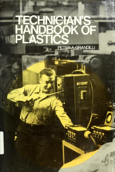 Technician's handbook of plastics by Peter A. Grandilli