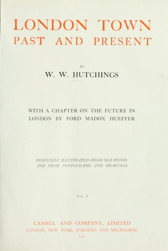 London Town: Past and Present by W. W. Hutchings