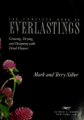 The complete book of everlastings by Mark Silber