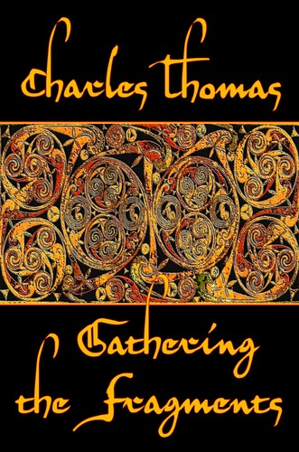 Gathering the Fragments by Charles Thomas