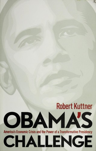 Obama's challenge by Robert Kuttner