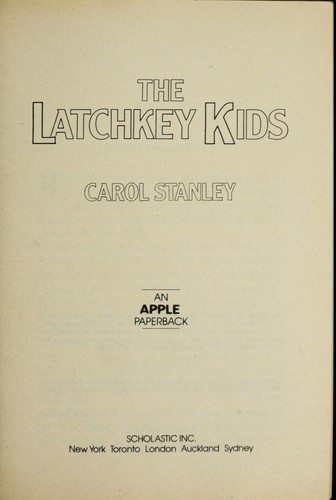 The Latchkey Kids by Carol Stanley
