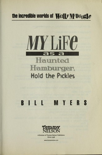 My life as a haunted hamburger-- hold the pickles by Bill Myers