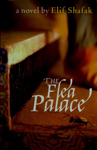 FLEA PALACE; TRANS. BY MUGE GOCEK by ELIF SHAFAK