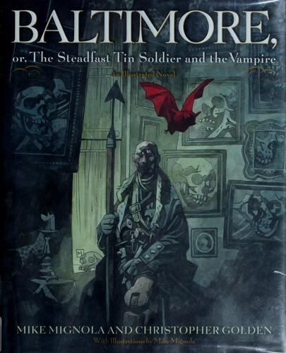 Baltimore, or, The steadfast tin soldier and the vampire by Michael Mignola