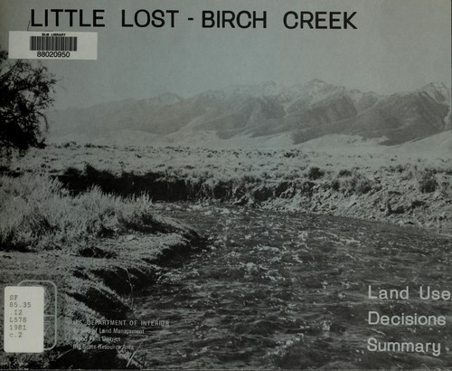 Little Lost-Birch Creek land use decisions summary by United States Bureau of Land Management Big Butte Resource Area