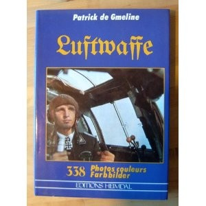 La Luftwaffe en couleurs by Patrick de Gmeline